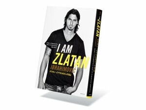 自転車泥棒ズラタン少年のスリルに満ちた出世物語。~『イブラヒモビッチ自伝』を読む~